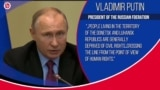 Putin's Makes Misleading Human Rights Claim Justifying Passports to Ukrainians